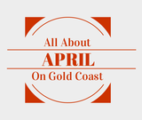 Find out about April in Gold Coast