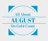 Find out about August in Gold Coast