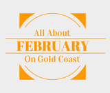 Find out about February in Gold Coast